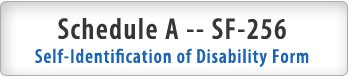 Schedule A -- SF-256 Self-Identification of Disability Form